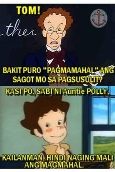 You might remember Princess Sarah Memes. This time, it's Tom Sawyer's turn to make us laugh! Funny Cute Memes, Funny Qoutes, Love Memes, Jokes Quotes, Funny Love, Funny Pins, Filipino Quotes, Filipino Funny, Tagalog Quotes