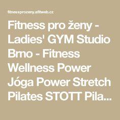 Fitness pro ženy - Ladies' GYM Studio Brno - Fitness Wellness Power Jóga Power Stretch Pilates STOTT Pilates ® H.E.A.T. Cardio dance Fit dance Zumba Zumba® Toning Chi-toning Port de Bras BOSU Power Plate TRX – trénink Vacu Body Space InBody 230 Zumba Toning, Cardio Dance, Ladies Gym, Wellness Fitness, Trx, Pilates, Studio, Space, Math Equations