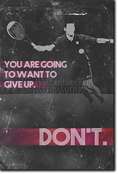 """Tennis Motivational Poster 03 \""""You are going to want to give up. DON'T.\"""" Photo Art Print Motivation Inspiration Inspirational Quote - Size: 18 x 12 Inches -- Check this awesome product by going to the link at the image."""