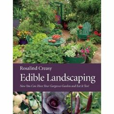 Updated, photo-filled book about making edible gardening beautiful, from the queen of beautiful edible gardens.
