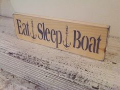 "Boat, Boating Sign ""EAT SLEEP BOAT"" - Nautical, Anchors, Boat, Men's Guy gift, shelf sitter. $18.00, via Etsy."