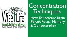 Concentration Techniques: How To Increase Brain Power, Focus and Concent...