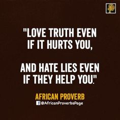 African Proverb: A bitter truth in the end provides a sweet experience. A sweet lie in the end provides a bitter experience. In the end the truth saves and a lies shames. Fact Quotes, Wisdom Quotes, True Quotes, Words Quotes, Wise Words, Motivational Quotes, Inspirational Quotes, Unique Quotes, Strong Quotes