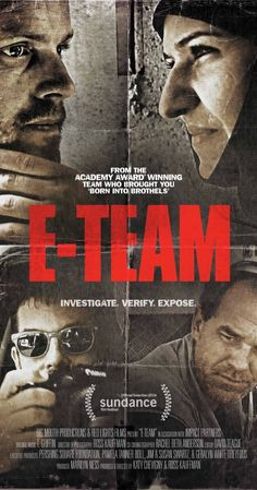 E-Team - following investigators who work for Human Rights Watch. Riveting, disturbing and inspiring.