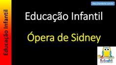 Educação Infantil - Nível 4 (crianças entre 7 a 9 anos): Ópera de Sidney