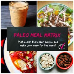 Paleo Meal Matrix - Pick a meal from each column to make your pale menu for the day. Click the links for recipes.