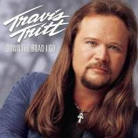 Travis Tritt -Sings Some Great Songs!