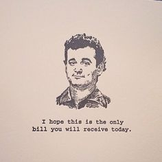 love this Bill Murray card - I hope this is the only bill you receive today | Smokey Road Press