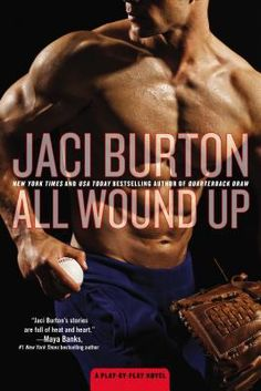 All Wound Up (A Play-by-Play Novel) by Jaci Burton In the latest Play-by-Play novel from the New York Times bestselling author of Quarterback Draw, a sexy Used Books, Books To Read, My Books, Reading Books, Really Hot Guys, Fiction And Nonfiction, Books For Boys, Romance Novels, Book Lists