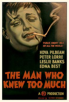 The Man Who Knew Too Much (1934) - A man and his wife receive a clue to an imminent assassination attempt, only to learn that their daughter has been kidnapped to keep them quiet. This is better than his own remake