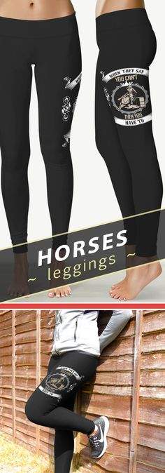 "<3 I Love These ""When They Say You Can't Then You Have To"" Barrel Racing Leggings! <3"