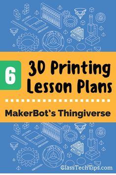 6 3D Printing Lesson Plans from MakerBot's Thingiverse