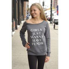 Girls Just Wanna Have FUND$ Off The Shoulder Sweatshirt - $39.00