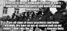 brainwashed drones, imposing, brutality, civil liberties violated, mob mentality