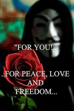 For peace, love, & freedom. V Pour Vendetta, Hacker Wallpaper, Guy Fawkes, All Friends, Think, Freedom Fighters, Freedom Of Speech, New World Order, Good People