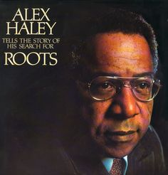 Alex Haley Tells the Story of His Search for Roots - Cover