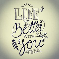 Life is better with you in it Hand lettering Hand Lettering Quotes, Calligraphy Quotes, Creative Lettering, Calligraphy Letters, Brush Lettering, Doodle Lettering, Drawing Quotes, How To Better Yourself, Better With You