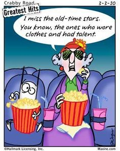 I miss the old-time stars.  You know, the ones who wore clothes and had talent.