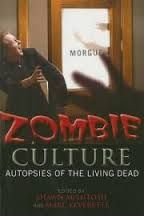 Zombie Culture: Autopsies of the Living Dead    - Shawn McIntosh and Marc Leverette