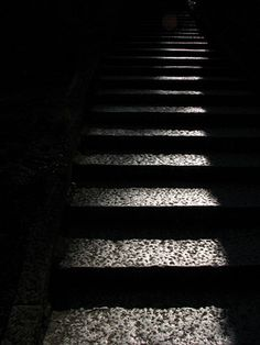 When you're in the dark all steps lead to me :)