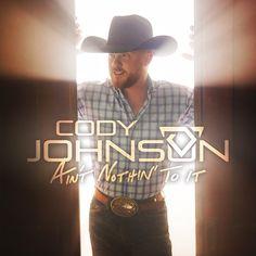 9cae7c20ce6 Cody Johnson Aint Nothin To It