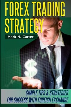 Download free Forex Trading Strategy: Simple Tips and Strategies for Success with Foreign Exchange pdf
