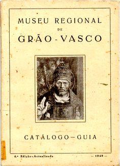 Museu Regional de Grão – Vasco, Catálogo-Guia, 4.ª ed., 1949, Viseu, 25 pp., 12 estampas; Preço: € 10,00