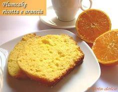 Plumcake ricotta e arancia, ricetta dolce senza burro