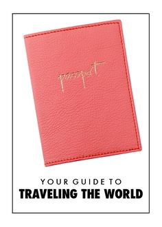 Your Guide to Traveling the World
