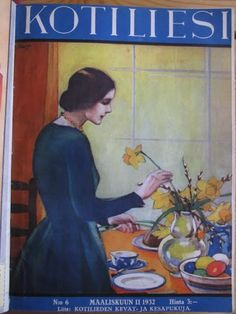 Martta Wendelin - Pääsiäispöytä - Kotiliesi Maaliskuu II 1932 Daffodils William Wordsworth, April Easter, Magazine Covers, Finland, Martini, Easter Eggs, Scandinavian, Nostalgia, Illustration Art