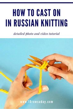 Step-by-step photo and video tutorial for beginner knitters about the most common way to cast on stitches in Russian knitting. Easy Knitting Projects, Knitting For Beginners, Knitting Ideas, Knitting Paterns, Loom Knitting, Knit Patterns, Crochet Baby, Knit Crochet, Casting On Stitches