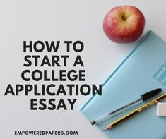 How to Start a College Application Essay College Admission Essay, College Essay, Report Writing, Academic Writing, College Application Essay, Paper Writing Service, Online Paper, School Admissions, Essay Writer