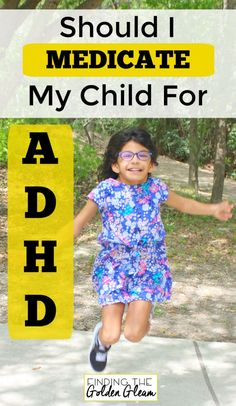 6 Tips to Help you Decide Whether Or Not You Should Medicate Your Child With ADHD