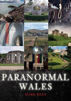 """Join Mark Rees - host of the """"Ghosts & Folklore of Wales"""" podcast and author of books inc. """"Ghosts of Wales"""" - for a curious journey in search of the """"most haunted"""" locations in Wales and real-life Welsh ghost stories: """"In Paranormal Wales author Mark Rees takes the reader on a spine-chilling journey to dozens of these locations, which include well-known tourist landmarks and more secluded spots well off the beaten track. These accounts range from centuries-old legends to modern-day sightings."""" History Of Wales, Unexplained Phenomena, Old Pub, Most Haunted Places, Secluded Beach, Ghost Hunters, Snowdonia, Filming Locations, Countries Of The World"""