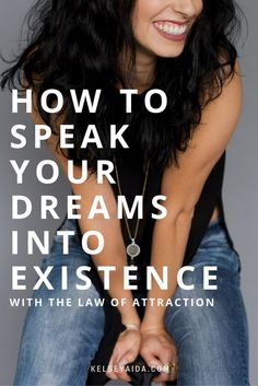 How to Speak Your Dreams Into Existence (Using the Law of Attraction)