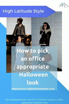 http://highlatitudestyle.com/2017/10/31/how-to-pick-an-office-appropriate-halloween-look #Halloween #costumes that HR will not dwell about