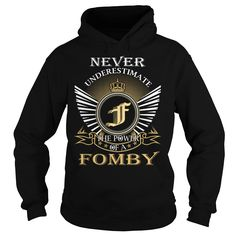 Never Underestimate The Power of a FOMBY - Last Name, Surname T-Shirt