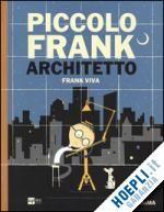 La storia di come una visita al MoMA, il Museo di Arte Moderna di New York, abbia reso Piccolo Frank più grande, e Grande Frank più piccolo -  e un pochino più saggio