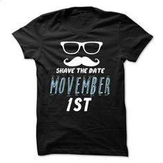 Shave the date Movember 1st - #grandparent gift #retirement gift. MORE INFO => https://www.sunfrog.com/Funny/Shave-the-date-Movember-1st.html?60505
