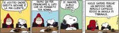 Snoopy e Cappuccetto Rosso :)