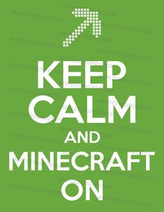 MINECRAFT - Keep Calm and Minecraft On Party Posters (8.5x11 AND 11x17) - 2 Sizes