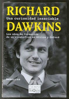 En Una curiosidad insaciable, Dawkins nos muestra un inusual recorrido por sus primeros años, su despertar intelectual en Oxford y el camino hasta la publicación de El gen egoísta. ENLACE AL CATÁLOGO https://www.juntadeandalucia.es/cultura/rbpa/abnetcl.cgi?&SUBC=CO/CO00&ACC=DOSEARCH&xsqf99=(978-84-8383-931-7.t020.)