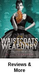 Waistcoats & Weaponry by Gail Carriger | In her alternate England of 1851, while taking her friend Sidheag by train to her werewolf pack in Scotland, fifteen-year-old Sophronia uncovers a plot that threatens to dissolve all of London into chaos and must decide where her loyalties lie once and for all.