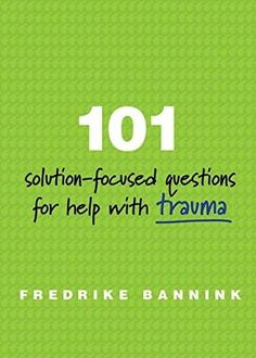 101 Solution-Focused Questions for Help with Trauma (Paperback) Trauma Therapy, Therapy Tools, Therapy Ideas, Play Therapy, Art Therapy, Music Therapy, Speech Therapy, Therapy Worksheets, Therapy Activities