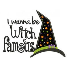 I wanna be Witch Famous Halloween Applique Machine Embroidery Design Digitized Pattern #halloween #embdoidery #appliques #witch