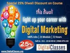 !!HURRY UP !!!  DIWALI OFFER - 25% Discount on Digital Marketing Course this DIWALI   Digital Classes is a renowned Digital marketing training institute in Delhi, NCR which offers Internet Marketing - SEO, SMO, PPC training courses at affordable price. We provide complete training course material, live demo class and 100% Job Assistance after training.  Visit - http://www,digitalclasses.org