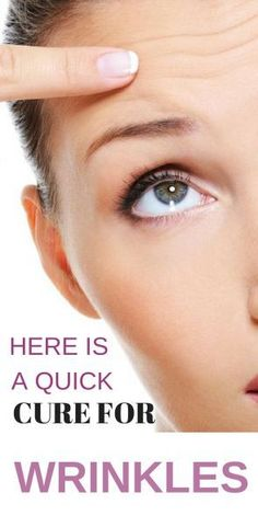here is a quick cure for wrinkles. remove wrinkles in 7 days