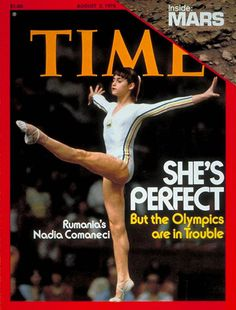 Nadia Comaneci -First gymnast to receive a perfect score in Olympic competition. The Romanian gymnast, winner of three Olympic gold medals at the 1976 Summer Olympics in Montreal and the first female gymnast to be awarded a perfect score of 10 in an Olympic gymnastic event. She is also the winner of two gold medals at the 1980 Summer Olympics in Moscow.