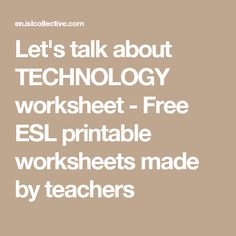 Let's talk about TECHNOLOGY worksheet - Free ESL printable worksheets made by teachers