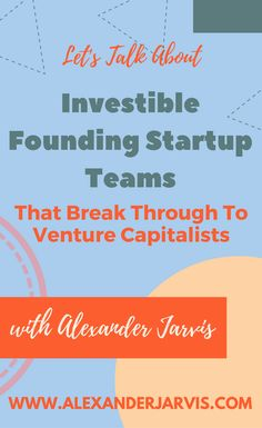 What does an investible founding startup team look like to venture capitalists for fundraising? Leaders, hackers, visionaries and startup alignment. Let Them Talk, Let It Be, High Level, Business Planning, The Funny, Fundraising, Things To Think About, Investing, Presentation